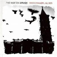 The War On Drugs - Waggonwheel Blues [Limited Edition Opaque Blue LP]