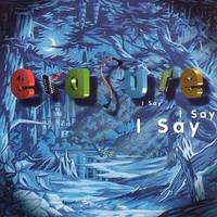 Erasure - I Say I Say I Say [Import Limited Edition Vinyl]