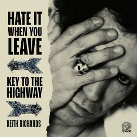 Hate It When You Leave b/w Key To The Highway