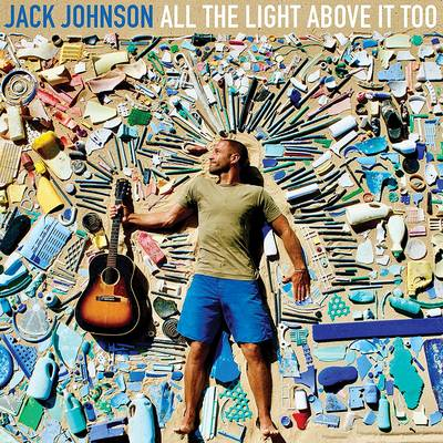 Jack Johnson - All The Light Above It Too [LP]