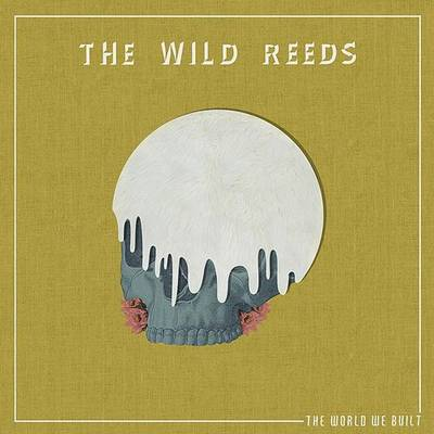 The Wild Reeds - The World We Built [LP]