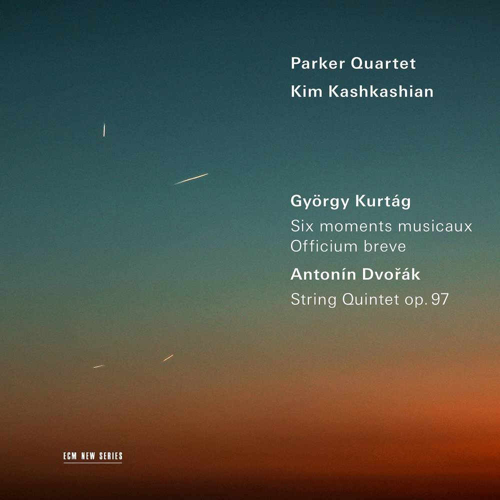 Parker Quartet / Kim Kashkashian - Kurtag: Six Moments Musicaux; Officium Breve / Dvorak: String Quintet Op. 97