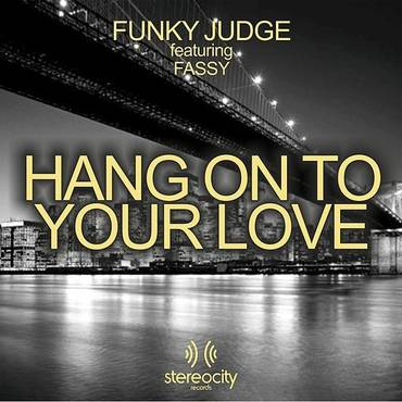 Hang On To Your Love (Funky Judge Club Mix) (Feat. Fassy)