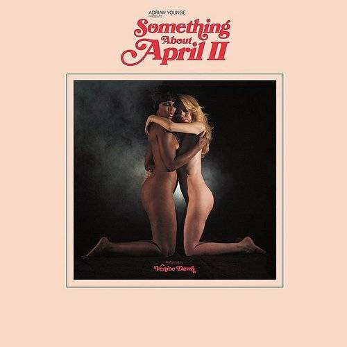 Adrian Younge Presents: Venice Dawn - Something About April II