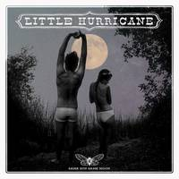 little hurricane - Same Sun Same Moon