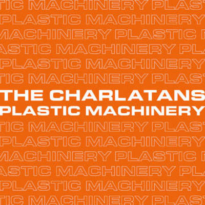 The Charlatans - Plastic Machinery (Remixes)