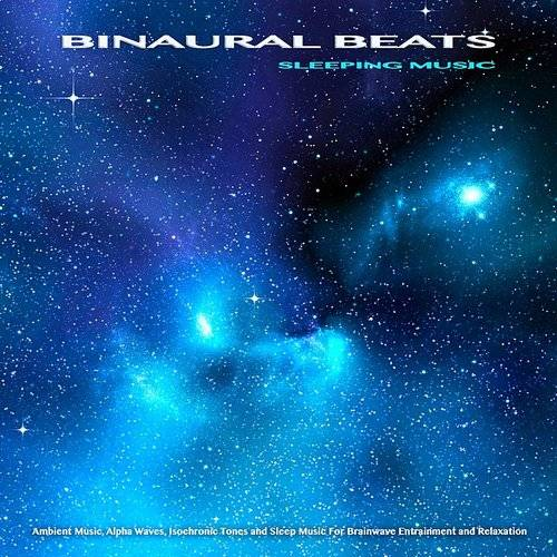 Binaural Beats Sleep - Binaural Beats Sleeping Music: Ambient Music