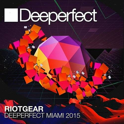 Deeperfect Miami 2015 Mixed By Riotgear