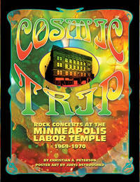 Book - Cosmic Trip: Rock Concerts at The Mpls Labor Temple 1969-1970