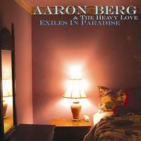 - Aaron Berg & The Heavy Love - Exiles In Paradise
