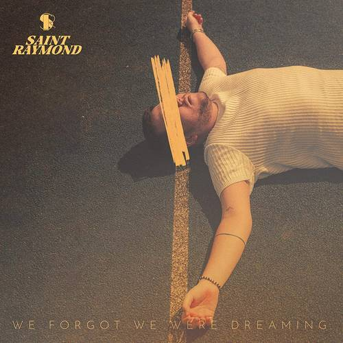 Saint Raymond - We Forgot We Were Dreaming [LP]