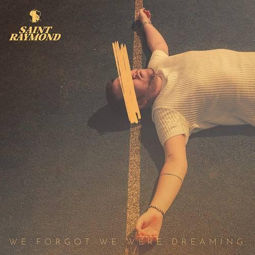 Saint Raymond - We Forgot We Were Dreaming [LP]