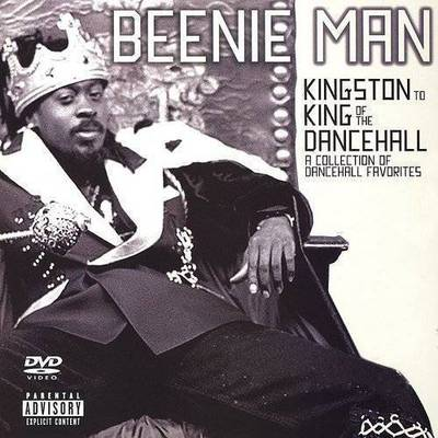 Beenie Man - Kingston to King of the Dancehall: A Collection of Dancehall Favorites [PA]