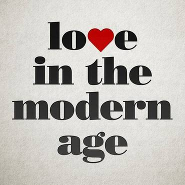 Love In The Modern Age - Single