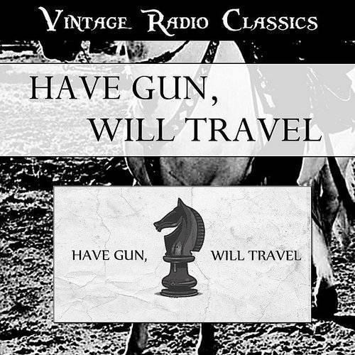 Have Gun Will Travel - Vintage Radio Western Classics