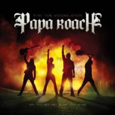 Papa Roach - Time For Annihilation...On The