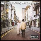 Oasis - (What's The Story) Morning Glory?: Remastered Deluxe Edition