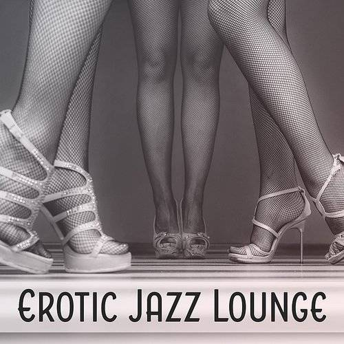 New York Jazz Lounge - Erotic Jazz Lounge - Sexy Jazz
