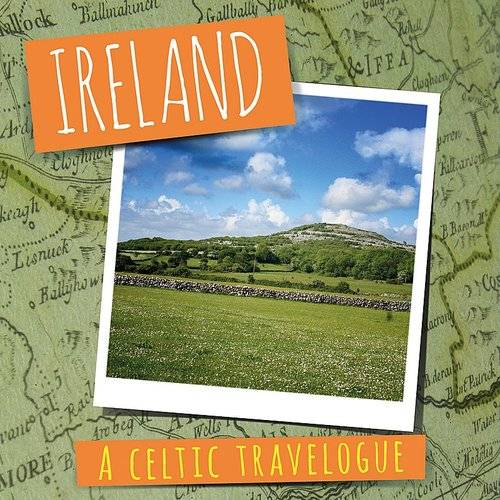 Ireland: A Celtic Travelogue