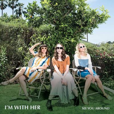 I'm With Her - See You Around [Indie Exclusive Limited Edition Light Blue LP]