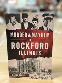 Kathi Kresol - Murder & Mayhem in Rockford Illinois