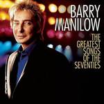 Barry Manilow - Greatest Songs Of The Seventies