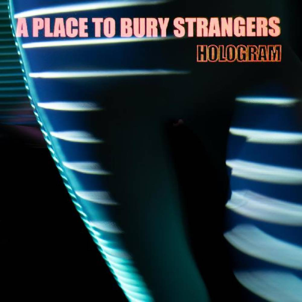 A Place To Bury Strangers - Hologram [Neon Orange LP]