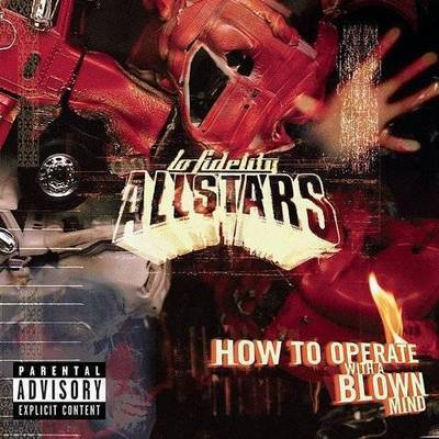 Lo Fidelity Allstars - How to Operate with a Blown Mind [PA]