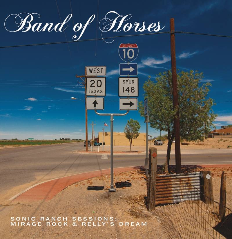 Band Of Horses Sonic Ranch Sessions: Mirage Rock & Relly's Dream