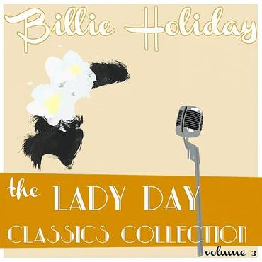 Billie Holiday Classics Collection, Vol. 3