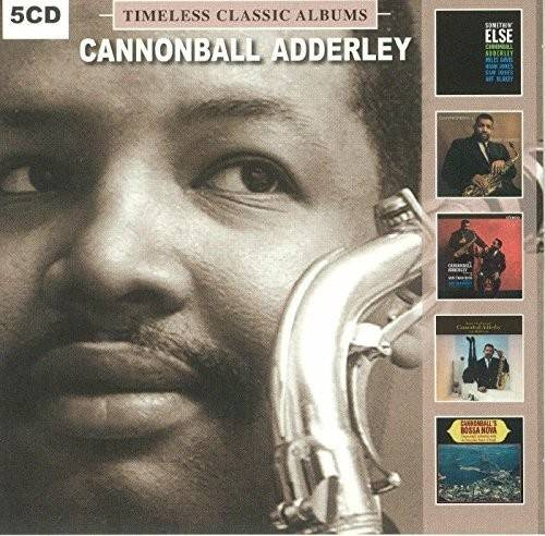 Cannonball Adderley - Timeless Classic Albums