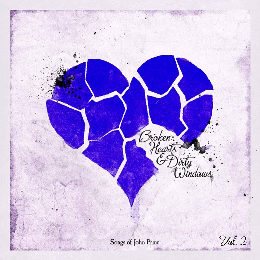 Various Artists - Broken Hearts & Dirty Windows: Songs of John Prine, Vol. 2