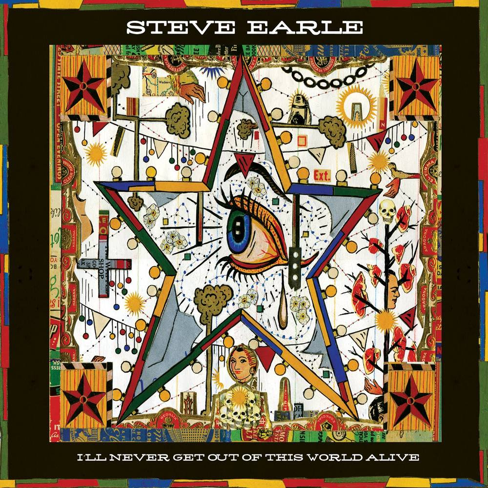 Steve Earle - I'll Never Get Out Of This World Alive [Limited Edition Cherry Red LP]