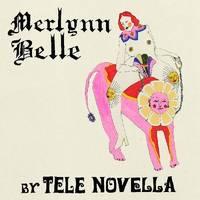 Tele Novella - Merlynn Belle [Limited Edition Opaque Green LP]