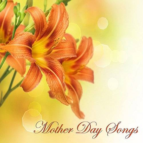 Various Artists - Mother Day Songs - Relaxing Piano Music