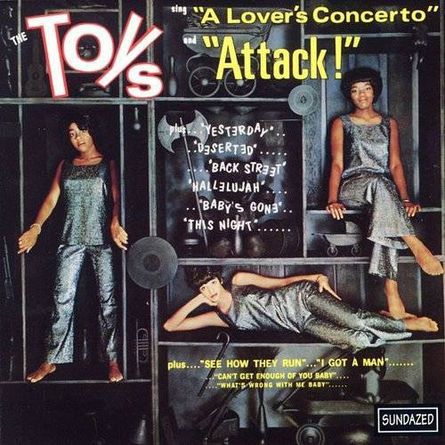 The Toys Sing 'A Lover's Concerto' And 'Attack!'
