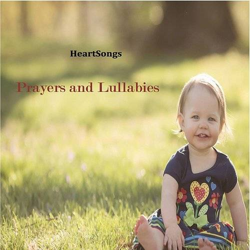 Heartsongs Prayers And Lullabies