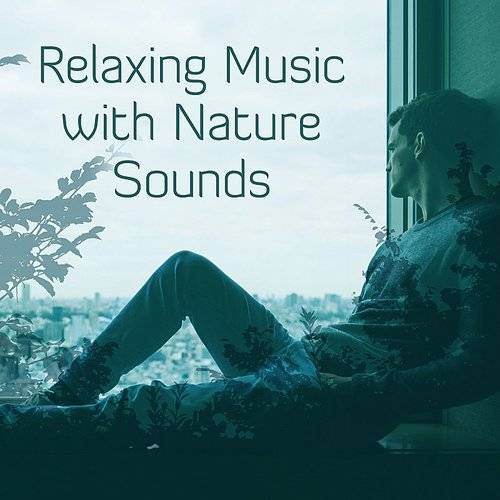 Nature Sounds - Relaxing Music With Nature Sounds - Calm Sounds To