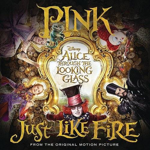 "Just Like Fire (From The Original Motion Picture ""Alice Through The Looking Glass"")"