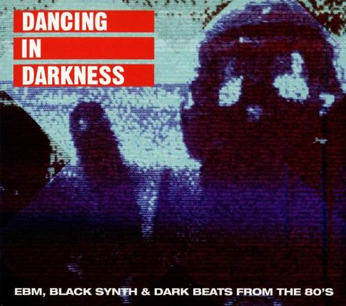 Dancing in Darkness - EBM, Black Synth & Dark Beats from the 80's