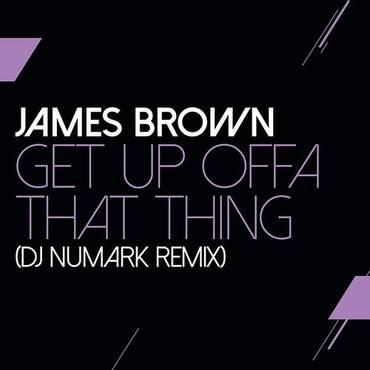 Get Up Offa That Thing (DJ Numark Remix) - Single