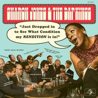 Sharon Jones & The Dap-Kings - Just Dropped In (to See What Condition My Rendition Was In)