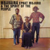 Ephat Mujuru & The Spirit of the People - Mbavaira [LP]