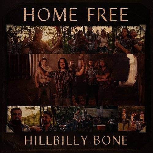 Home Free Hillbilly Bone Single Down In The Valley Music Movies Minneapolis More