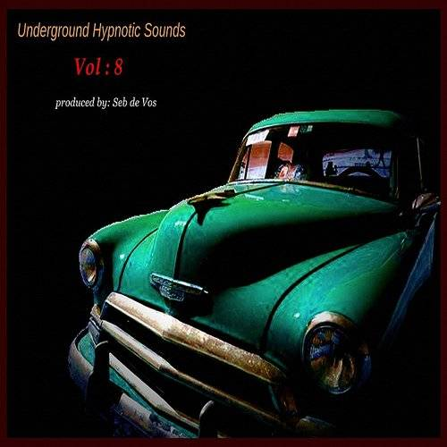 Underground Hypnotic Sounds Vol:8
