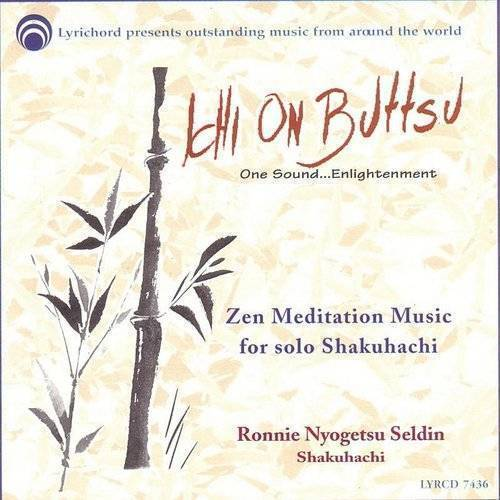 Ichi On Buttsu-Zen Meditation Music For Solo Shaku