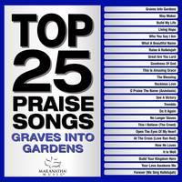 Maranatha! Music - Top 25 Praise Songs - Graves Into Gardens