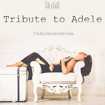 Tribute To Adele (12 Top Hits In Rock And Acoustic Version)