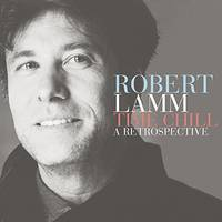 Robert Lamm - Time Chill: A Retrospective