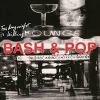 Bash & Pop - Friday Night Is Killing Me: Deluxe [2CD]
